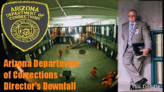Arizona Department of Corrections – Director's Downfall – Talking Guns